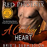 A Cowboy's Heart: Brie's Submission, Volume 11 | Red Phoenix