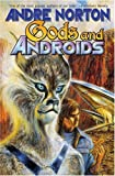 Gods and Androids, Andre Norton, 0743499115