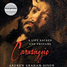 Caravaggio: A Life Sacred and Profane Audiobook by Andrew Graham-Dixon Narrated by Edoardo Ballerini