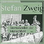 Sternstunden der Menschheit 1   Stefan Zweig