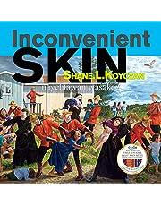 Inconvenient Skin/nayehtawan wasakay