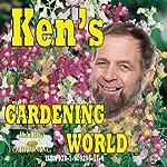 Ken's Gardening World: Following a Prize-Winning Radio Journalist | Ken Crowther