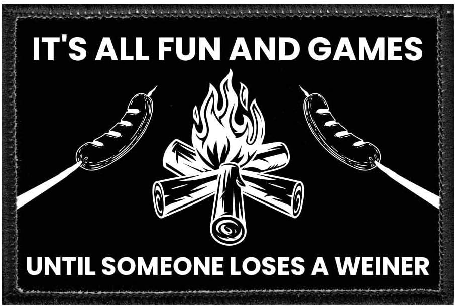 It's All Fun and Games Until Someone Loses A Weiner | Hook and Loop Attach for Hats, Jeans, Vest, Coat | 2x3 in | by Pull Patch