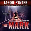 The Mark: Henry Parker Series, Book 1 Hörbuch von Jason Pinter Gesprochen von: Adam Verner