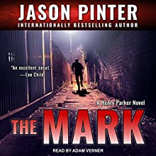The Mark: Henry Parker Series, Book 1 Audiobook by Jason Pinter Narrated by Adam Verner