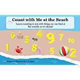 Count with Me at the Beach: Learn counting to ten with things we can find at the seaside as we rhyme! (Learn about... Book 2)