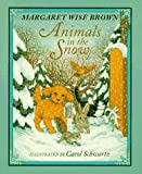 Animals in the Snow, Margaret Wise Brown, 0786800399
