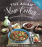 The Asian Slow Cooker: Exotic Favorites for Your Crockpot