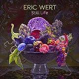 Eric Wert: Still Life