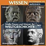 Große Frauen und Männer der Weltgeschichte - Teil 2 | Stephanie Mende,Wolfgang Suttner