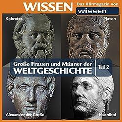 Große Frauen und Männer der Weltgeschichte - Teil 2