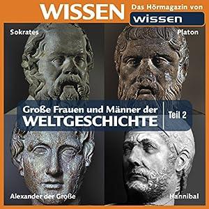 Große Frauen und Männer der Weltgeschichte - Teil 2 Hörbuch
