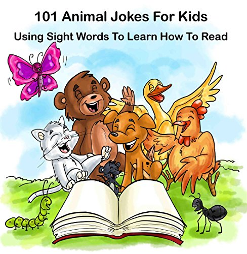 101 Animal Jokes For Kids : Using Sight Words To Learn How To Read: Illustrated Picture Book for ages 5-9. Teaches your kid Sight Words for Beginner - Word Free Books Sight