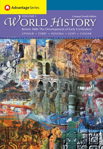 Cengage Advantage Books: World History, Before 1600: The Development of Early Civilizations, Volume I, Compact Edition (
