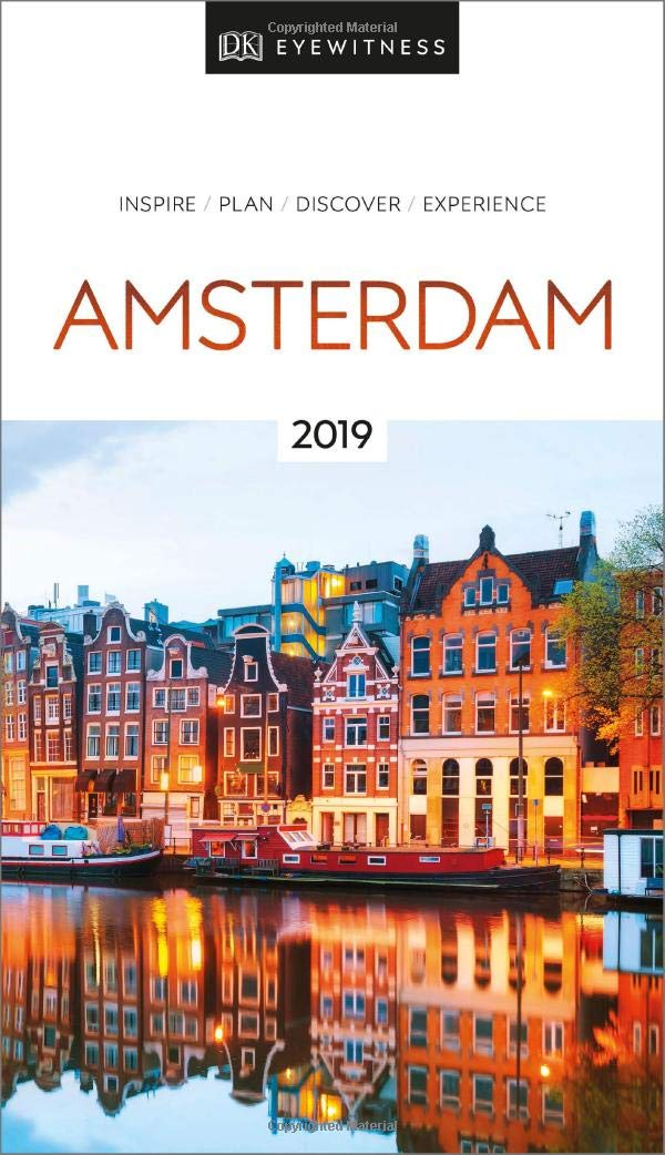 Dk Eyewitness Amsterdam 2019 Travel Guide Dk Eyewitness 9781465471574 Books