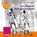 La couleur des sentiments Audiobook by Kathryn Stockett Narrated by Nathalie Hons, Nathalie Hugo, Cachou Kirsch, Valérie Lemaître