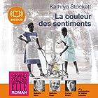 La couleur des sentiments | Livre audio Auteur(s) : Kathryn Stockett Narrateur(s) : Nathalie Hons, Nathalie Hugo, Cachou Kirsch, Valérie Lemaître