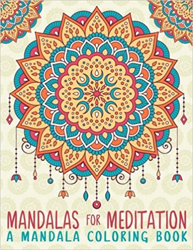 Amazon Mandalas For Meditation A Mandala Coloring Book Unique Antistress Gift Men Women Teenagers Seniors With Relaxing