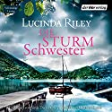 Die Sturmschwester Audiobook by Lucinda Riley Narrated by Sinja Dieks, Oliver Siebeck, Bettina Kurth
