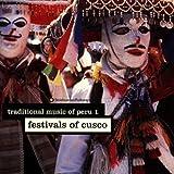 Traditional Music Of Peru 1: Festivals Of Cusco