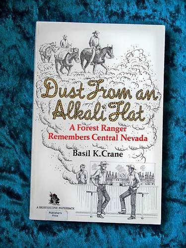 Dust from an Alkali Flat: A Forest Ranger Remembers Central Nevada (A Bristlecone paperback) ()