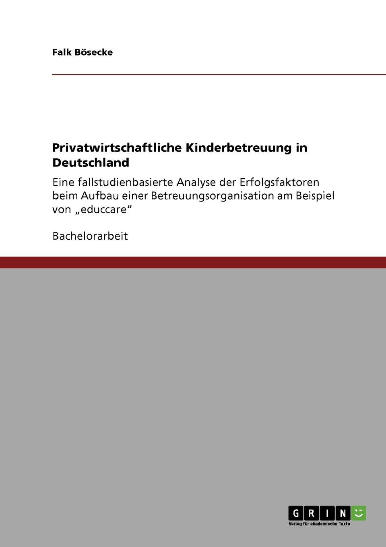 Privatwirtschaftliche Kinderbetreuung in Deutschland: Eine ...