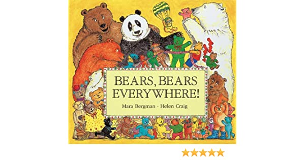 Bears, Bears Everywhere!: Mara Bergman, Helen Craig: 9780764109317 ...