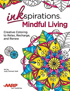 Inkspirations Mindful Living Creative Coloring To Relax Recharge And Renew