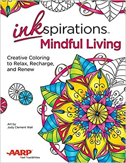 amazoncom inkspirations mindful living creative coloring to relax recharge and renew 9780757319655 judy clement wall books