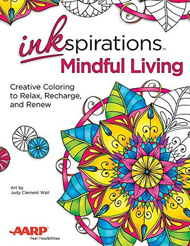Download Inkspirations Mindful Living: Creative Coloring to Relax, Recharge, and Renew pdf