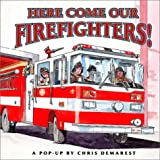 Here Come Our Firefighters!, Chris L. Demarest, 068984834X