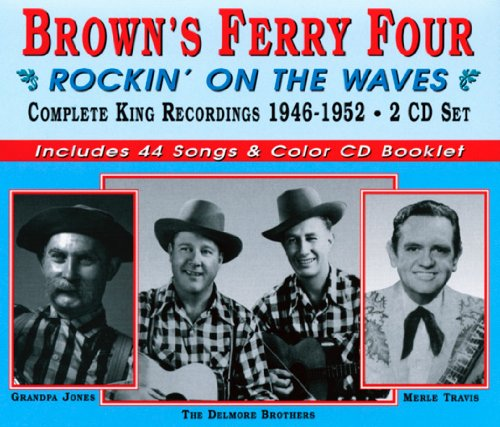 Brown Ferry Four - Rockin on the Waves - Complete King Recordings 1946 - 1952