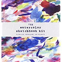 The Watercolor Sketchbook Kit: Materials, Techniques, and Projects