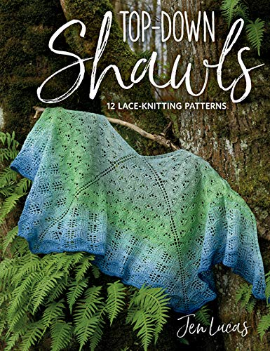 Top-Down Shawls: 12 Lace-Knitting Patterns - Knit Lace Shawls