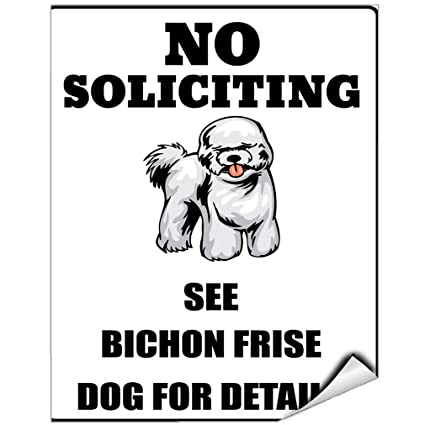 No Soliciting See Bichon Frise Dog For Details Vinyl LABEL DECAL STICKER 5  Inches X 7