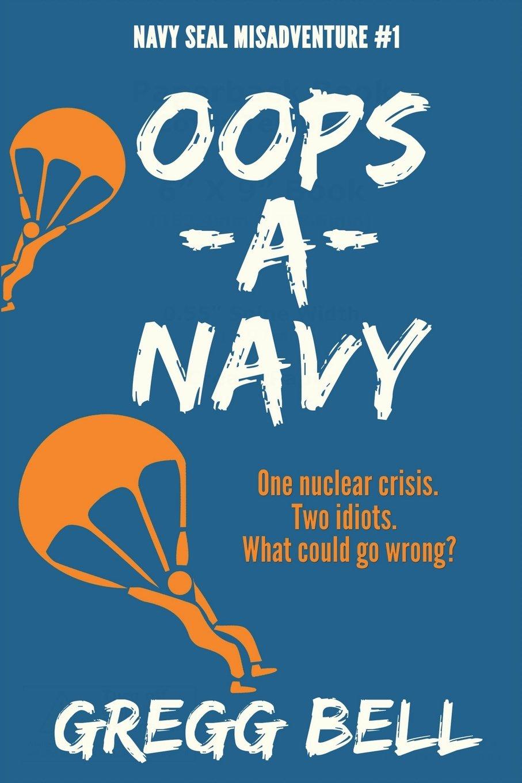 Download Oops-A-Navy: Navy SEAL Misadventure #1 (Volume 1) ePub fb2 ebook