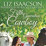 Fifth Generation Cowboy: Three Rivers Ranch Romance, Book 4