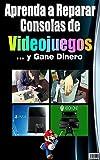 Aprenda a Reparar Consolas de  Videojuegos y Gane Dinero