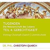 Gerechtigkeit (Tugenden - Die Meisterschaft des Lebens 4) | Christoph Quarch