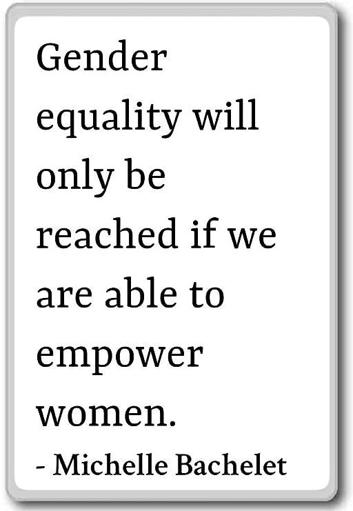 Igualdad de género solo se alcanzará si w. – Michelle Bachelet ...