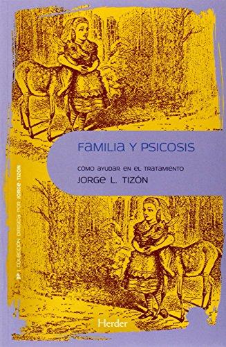 Descargar Libro Familia Y Psicosis Jorge L. Tizón