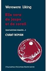 Elle sera de jaspe et de corail: Journal d'une Misovire (Collection Encres noires) (French Edition) Paperback