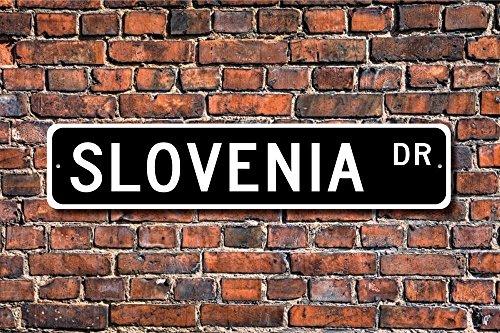 CELYCASY Slovenia Slovenia Gift Slovenia Sign Souvenir Slovenia Native Slovenia Vacation Momento Custom Street Sign Quality Metal Sign ()
