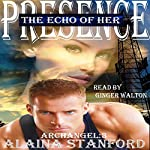 The Echo of Her Presence: Archangel Series, Book 3 | Alaina Stanford