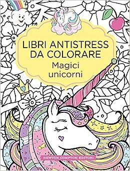 Magici Unicorni Libri Antistress Da Colorare Amazon It Libri