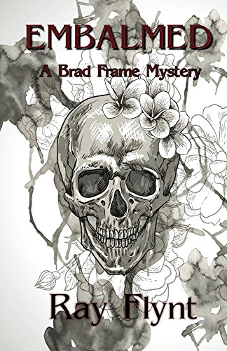 Embalmed: A Gripping Mystery Thriller (A Brad Frame Mystery Book 6)
