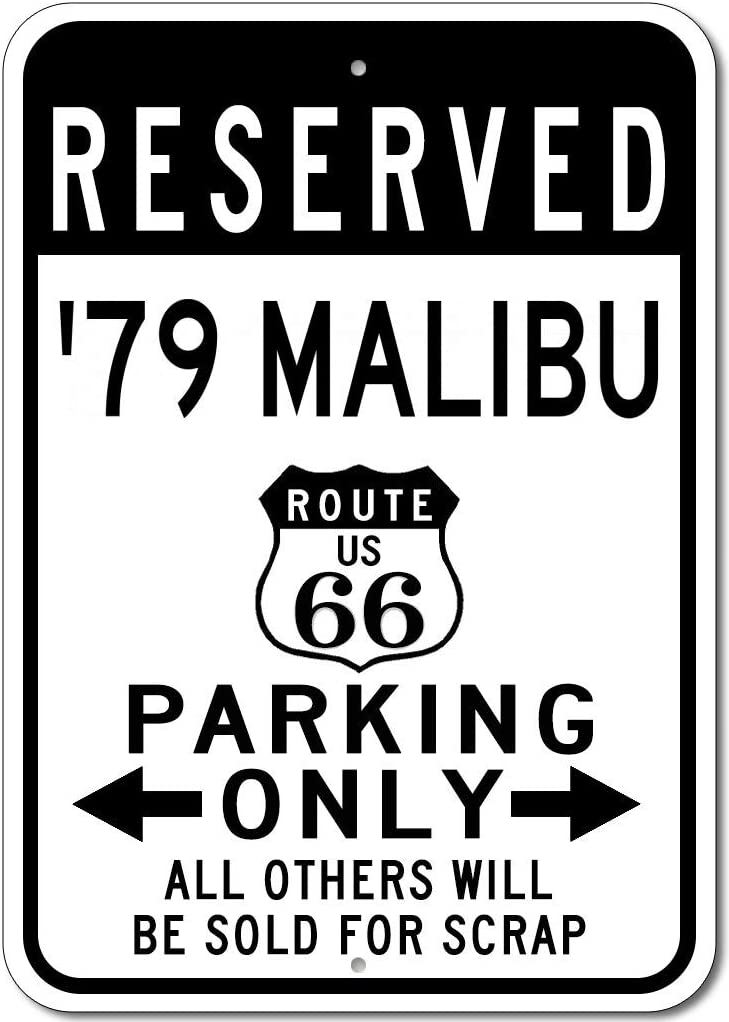 1979 79 Chevy Malibu Route 66 Reserved Parking Sign, Metal Novelty Gift Sign, Man Cave Wall Decor, Garage Sign - 10x14 inches