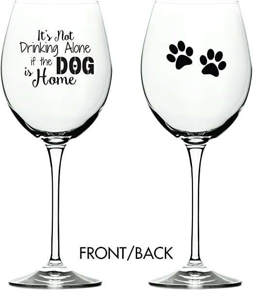Gifts for Dog Lover 17 oz Dog Lover Gifts House Decor Housewarming Gifts Stemless Wine Glass Funny Home Kitchen Decor Dog Wine Glass Dog Mom Its Not Drinking Alone If The Dog Is Home