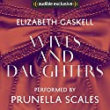 Wives and Daughters Audiobook by Elizabeth Gaskell Narrated by Prunella Scales