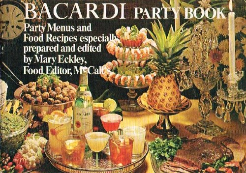 Bacardi Party Book (Party Menus and Food Recipes)
